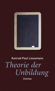 K.P. Liessmann: Theorie der Unbildungunbildung