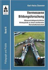 K.-H. Dammer: Vermesseen Bildungsforschung
